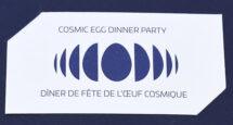 Typography: Cosmic Egg Dinner Party BM